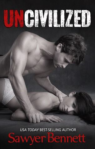 Early Review: Uncivilized by Sawyer Bennett