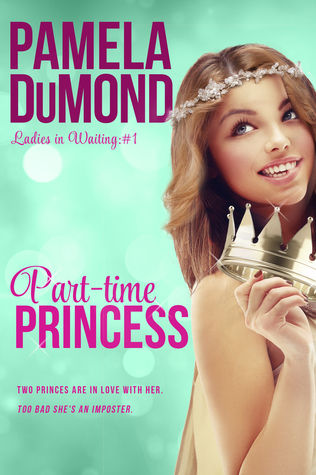 Review: Part-time Princess by Pamela DuMond (Blog Tour & Giveaway)