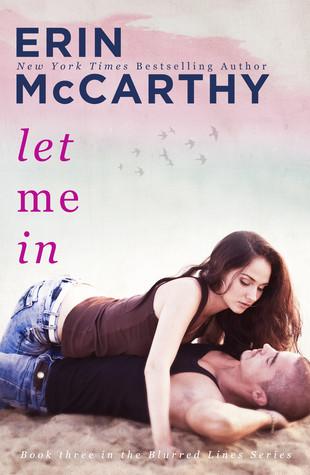 Excerpt & Giveaway: Let Me In by Erin McCarthy (Book Blitz)