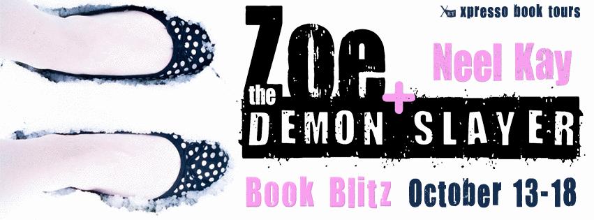 Excerpt & Giveaway: Zoe and the Demon Slayer by Neel Kay (Book Blitz)