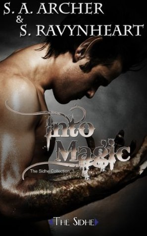 Review: Into Magic by S.A. Archer and S. Ravynheart