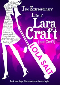cover the extraordinary life of lara craft by lola salt