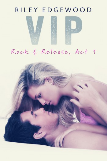 Excerpt & Giveaway: VIP by Riley Edgewood (Book Blitz)