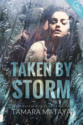 Review: Taken by Storm by Tamara Mataya (Blog Tour & Giveaway)