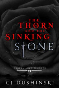 cover the thorn and the sinking stone by cj dushinski