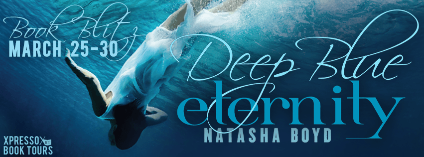 Excerpt & Giveaway: Deep Blue Eternity by Natasha Boyd (Book Blitz)