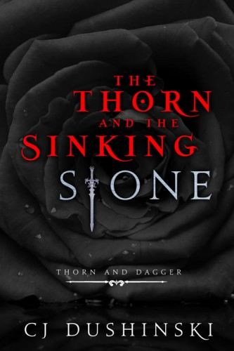 Review: the Thorn and the Sinking Stone by C.J. Dushinski (Blog Tour & Giveaway)