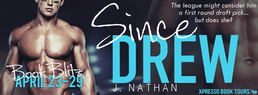 Excerpt & Giveaway: Since Drew by J Nathan (Book Blitz)
