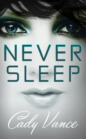 Guest Post: Never Sleep by Cady Vance (Blog Tour & Giveaway)