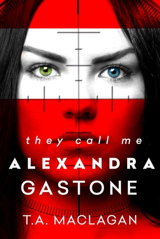 Review: They Call Me Alexandra Gastone by T.A. Maclagan