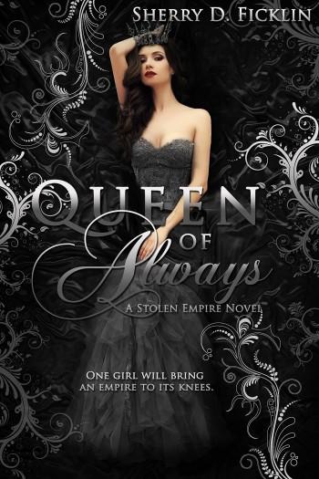 Excerpt & Giveaway: Queen of Always by Sherry D. Ficklin (Book Blitz)