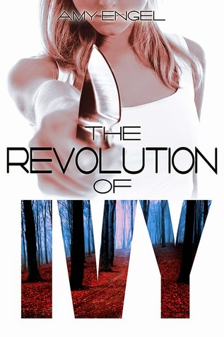 Review: The Revolution of Ivy by Amy Engel (Blog Tour & Giveaway)