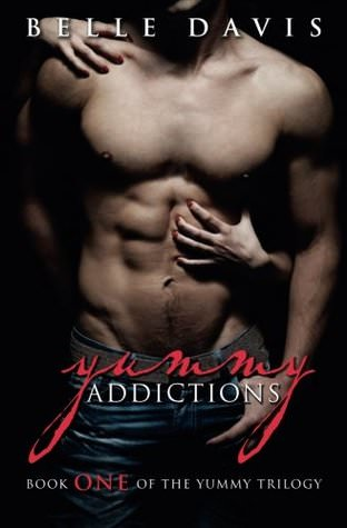 Review: Yummy Addictions by Belle Davis