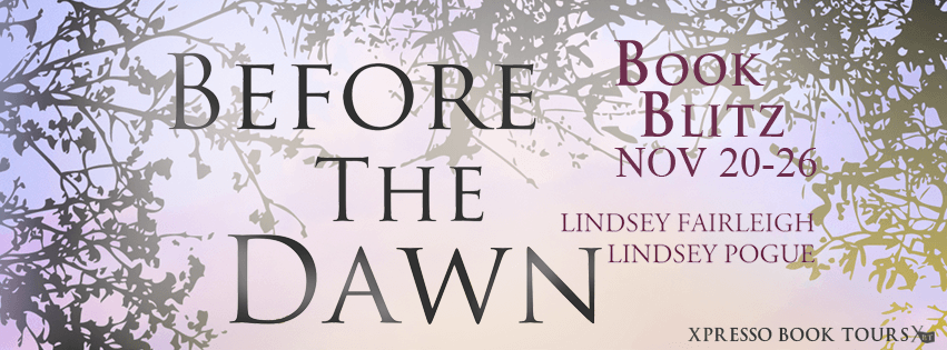 Excerpt & Giveaway: Before the Dawn by Lindsey Fairleigh & Lindsey Pogue