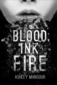 cover Blood, Ink & Fire by ashley mansour