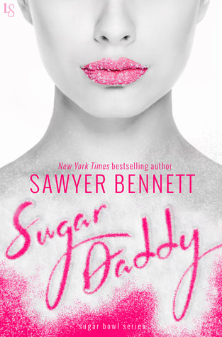 Early Review: Sugar Daddy by Sawyer Bennett