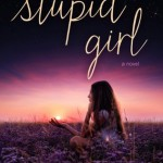 Guest Post: How I Handle Negative Reviews by Cindy Miles, Author of Stupid Girl (Blog Tour & Giveaway)