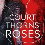 Waiting on Wednesday #6: A Court of Thorns and Roses