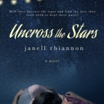 Guest Post: Uncross the Stars by Janell Rhiannon (Blog Tour & Giveaway)