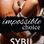Excerpt & Giveaway: Impossible Choice by Sybil Bartel (Book Blitz)