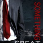Review: Something Great by M. Clarke