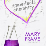Review: Imperfect Chemistry by Mary Frame