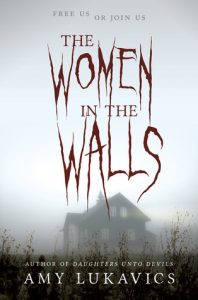 cover the women in the walls by amy lukavics