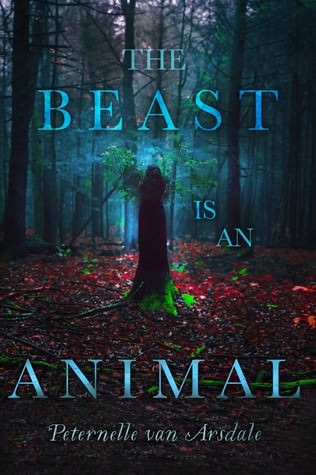 Early Review: The Beast is an Animal by Peternelle van Arsdale