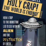 Early Review: Holy Crap! The World is Ending!: How a Trip to the Bookstore Led to Sex with an Alien and the Destruction of Earth by Anna-Marie Abell