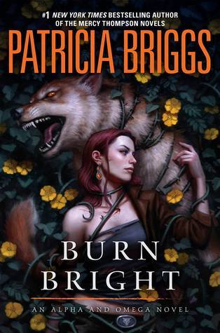 Early Review: Burn Bright by Patricia Briggs